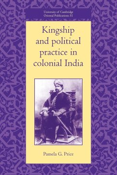 Kingship and Political Practice in Colonial India - Price, Pamela G.