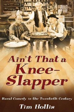 Ain't That a Knee-Slapper: Rural Comedy in the Twentieth Century - Hollis, Tim