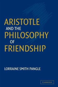 Aristotle and the Philosophy of Friendship - Pangle, Lorraine Smith Lorraine Smith, Pangle