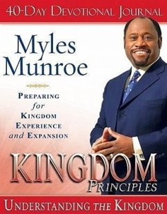 Kingdom Principles: Preparing for Kingdom Experience and Expansion - Munroe, Myles