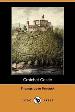 Crotchet Castle (Dodo Press) - Peacock, Thomas Love