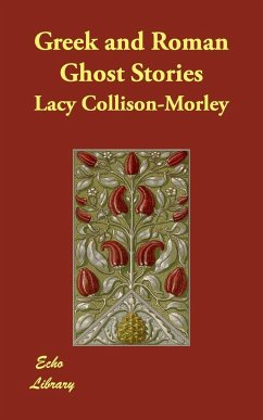 Greek and Roman Ghost Stories - Collison-Morley, Lacy