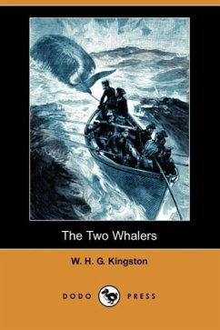 The Two Whalers (Dodo Press) - Kingston, William H. G. Kingston, W. H. G.