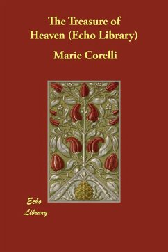 The Treasure of Heaven (Echo Library) - Corelli, Marie