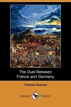 The Duel Between France and Germany (Dodo Press) - Sumner, Charles