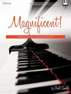 Magnificent: Hymns for the Classical Pianist - Mitwirkender: Smith, Gail