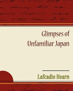 Glimpses of Unfamiliar Japan - Hearn, Lafcadio