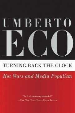 Turning Back the Clock: Hot Wars and Media Populism - Eco, Umberto