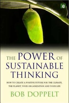 The Power of Sustainable Thinking: How to Create a Positive Future for the Climate, the Planet, Your Organization and Your Life - Doppelt, Bob