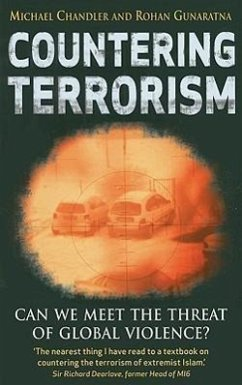 Countering Terrorism: Can We Meet the Threat of Global Violence? - Chandler, Michael Gunaratna, Rohan