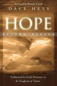 Hope Beyond Reason: Embraced by God's Presence in the Toughest of Times - Hess, Dave