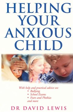 Helping Your Anxious Child - Lewis, David