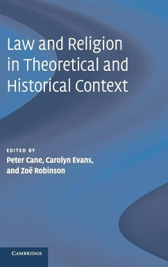 Law and Religion in Theoretical and Historical Context - Herausgeber: Cane, Peter Robinson, Zoe Evans, Carolyn