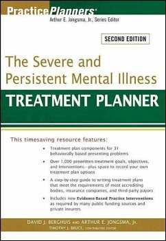 The Severe and Persistent Mental Illness Treatment Planner - Berghuis, David J. Jongsma, Arthur E. , Jr.
