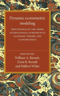 Dynamic Econometric Modeling: Proceedings of the Third International Symposium in Economic Theory and Econometrics - Herausgeber: Barnett, William A. White, Halbert Berndt, Ernst R.