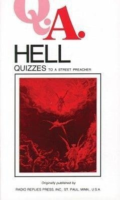 Q.A. Quizzes to a Street Preacher: Hell - Rumble, Leslie, M. S. C. Carty, Charles Mortimer Carty, Rumble &.