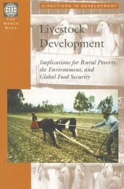 Livestock Development: Implications for Rural Poverty, the Environment, and Global Food Security - de Haan, Cornelis Van Veen, Tjaart Schillhorn Brandenburg, Brian