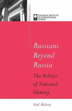 Russians Beyond Russia - Melvin, Neil Royal Institute of International Affairs