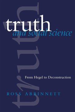 Truth and Social Science: From Hegel to Deconstruction - Abbinnett, Ross