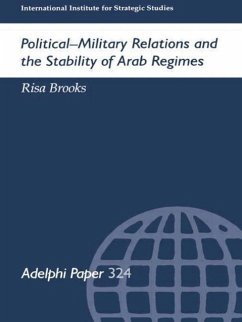 Political-Military Relations and the Stability of Arab Regimes - Brooks, Risa Brooks Risa