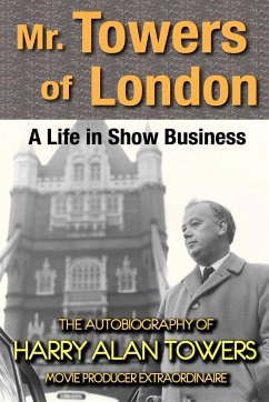 Mr. Towers of London: A Life in Show Business - Towers, Harry Alan