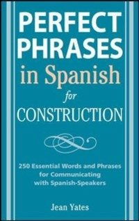 Perfect Phrases in Spanish for Construction (eBook, PDF) - Yates, Jean