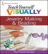 Teach Yourself VISUALLY Jewelry Making and Beading (eBook, ePUB) - Franchetti Michaels, Chris