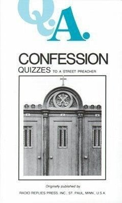 Q.A. Quizzes to a Street Preacher: Confession - Rumble, Leslie, M. S. C. Carty, Charles Mortimer Carty, Rumble &.