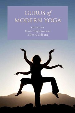 Gurus of Modern Yoga (eBook, ePUB) - Redaktion: Singleton, Mark; Goldberg, Ellen