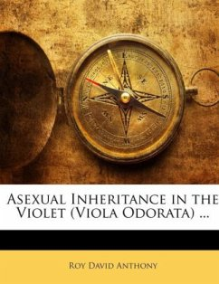 Asexual Inheritance in the Violet (Viola Odorata) ... - Anthony, Roy David