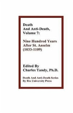 Death and Anti-Death, Volume 7: Nine Hundred Years After St. Anselm (1033-1109) - Kurzweil, Ray Oppy, Graham