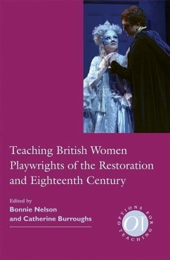 Teaching British Women Playwrights of the Restoration and Eighteenth Century - Herausgeber: Nelson, Bonnie Burroughs, Catherine