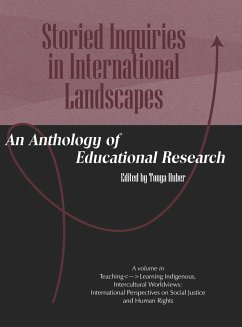 Storied Inquiries in International Landscapes an Anthology of Educational Research (Hc) - Herausgeber: Tonya, Huber