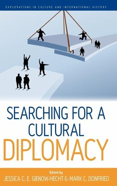 Searching for a Cultural Diplomacy - Herausgeber: Donfried, Mark C. Gienow-Hecht, Jessica C. E.