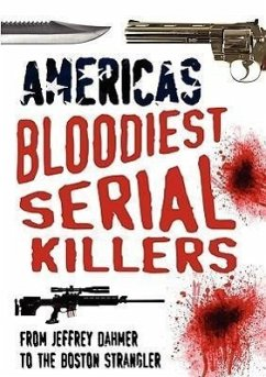 America's Bloodiest Serial Killers: From Jeffrey Dahmer to the Boston Strangler - Weston, Terry