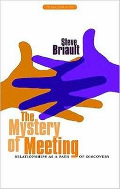 The Mystery of Meeting: Relationships as a Path of Discovery - Briault, Steve
