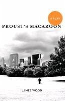 Proust's Macaroon - Wood, James