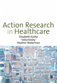Action Research in Healthcare - Koshy, Elizabeth Koshy, Valsa Waterman, Heather