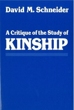 A Critique of the Study of Kinship - Schneider, David Murray