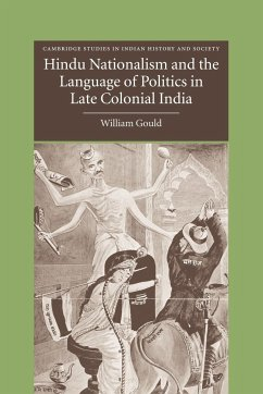 Hindu Nationalism and the Language of Politics in Late Colonial India - William, Gould Gould, William