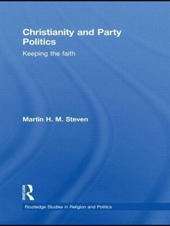 Christianity and Party Politics: Keeping the Faith - Steven, Martin