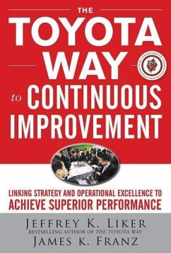 The Toyota Way to Continuous Improvement - Liker, Jeffrey K. Franz, James K.