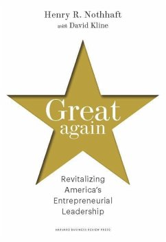 Great Again: Revitalizing America's Entrepreneurial Leadership - Nothhaft, Henry R.