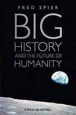Big History and the Future of Humanity - Spier, Fred