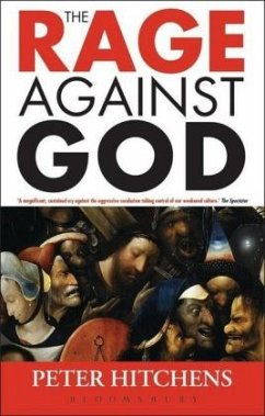 The Rage Against God - Hitchens, Peter