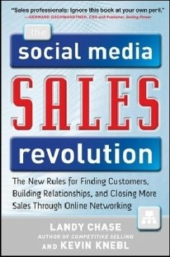 The Social Media Sales Revolution: The New Rules for Finding Customers, Building Relationships, and Closing More Sales Through Online Networking - Chase, Landy Knebl, Kevin