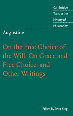On the Free Choice of the Will, on Grace and Free Choice, and Other Writings - Augustine