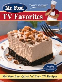 Mr. Food TV Favorites: My Very Best Quick 'n' Easy TV Recipes - Ginsburg, Art
