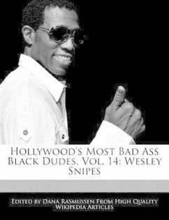 Hollywood's Most Bad Ass Black Dudes, Vol. 14: Wesley Snipes - Rasmussen, Dana