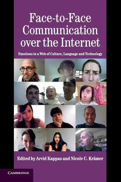 Face-To-Face Communication Over the Internet: Emotions in a Web of Culture, Language and Technology - Herausgegeben von Kappas, Arvid Krämer, Nicole C.